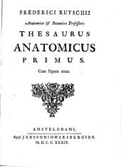 Frederici Ruyschii ... Thesaurus anatomicus primus cum figuris aeneis