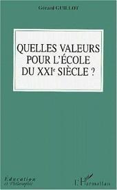 QUELLES VALEURS POUR L'ECOLE DU XXIe SIéCLE