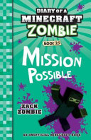 Diary of a Minecraft Zombie  25  Mission Possible PDF