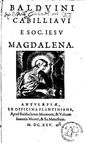 Baldvini Cabilliavi ... Magdalena