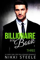 Billionaire By The Book - Three: A Curvy Girl Sexy Billionaire Romance