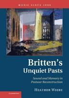 Britten s Unquiet Pasts PDF