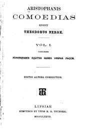 Aristophanis comoedias edidit Theodorus Bergk