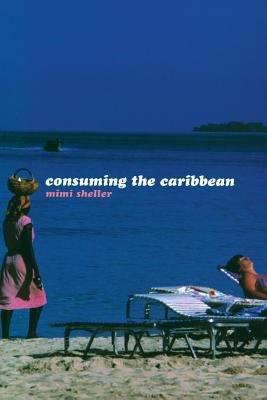 Consuming the Caribbean PDF