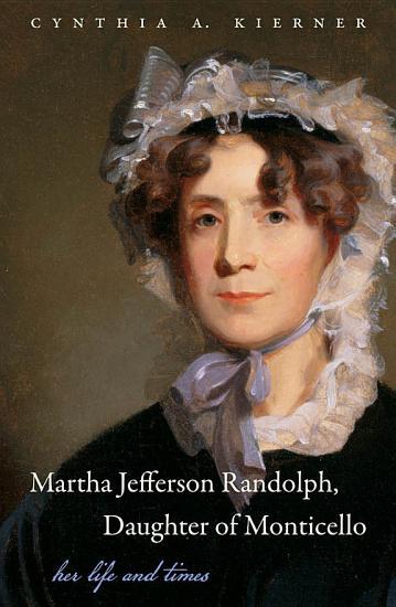 Martha Jefferson Randolph  Daughter of Monticello PDF