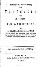 Ausführliche Erläuterung der Pandecten nach Hellfeld: ein Commentar, Band 32