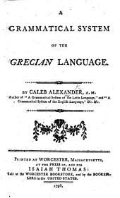 A Grammatical System of the Grecian Language