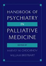 Handbook of Psychiatry in Palliative Medicine