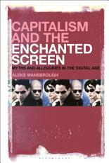 Capitalism and the Enchanted Screen PDF