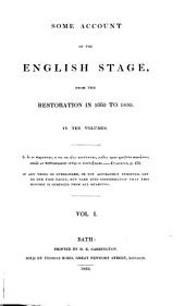 Some Account of the English Stage, from the Restoration in 1660 to 1830: In Ten Volumes, Volume 1