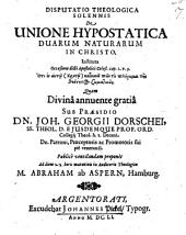 Disp. theol. sol. de unione hypostatica duarum naturarum in Christo: instituta occasione dicti apostolici Coloss. cap. 2
