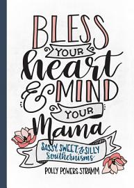 Bless Your Heart   Mind Your Mama