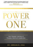 The Power of One: Your Singular Journey of Purpose, Destiny & Leadership
