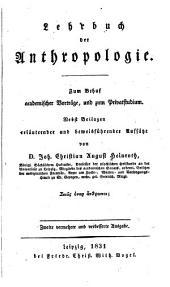 Lehrbuch der Anthropologie: zum Behuf academischer Vorträge, und zum Privatstudium, nebst einem Anhange erläuternder und beweisführender Aufsätze