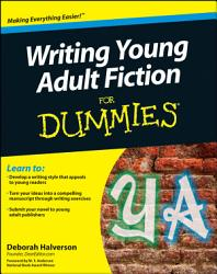 Writing Young Adult Fiction For Dummies Book PDF