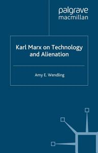 Karl Marx on Technology and Alienation Book