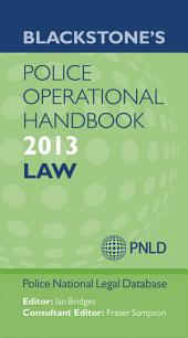 Blackstone's Police Operational Handbook 2013: Law: Edition 7