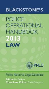 Blackstone's Police Operational Handbook 2013: Law: Edition 7