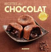 Recettes au chocolat: 90 recettes simples, rapides et savoureuses