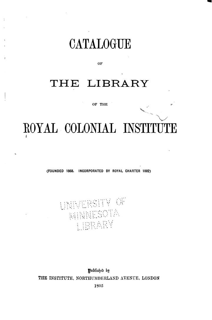 Catalogue of the Library of the Royal Colonial Institute
