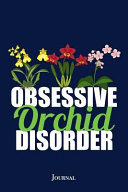 Obsessive Orchid Disorder Journal
