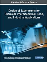 Design of Experiments for Chemical  Pharmaceutical  Food  and Industrial Applications PDF