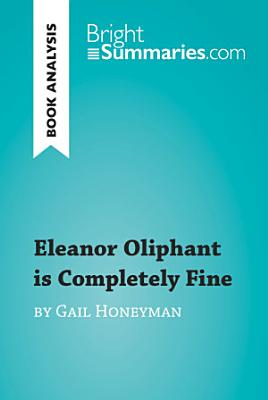 Eleanor Oliphant is Completely Fine by Gail Honeyman  Book Analysis