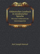 Altdeutsches Lesebuch in neudeutscher Sprache