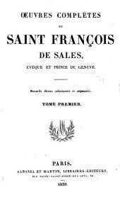 Oeuvres complètes de saint François de Sales, Evèque et prince de Genève: Volumes1à4