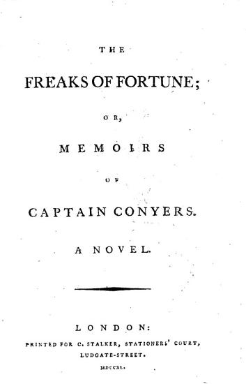 The Freaks of Fortune  Or Memoirs of Captain Conyers  A Novel PDF