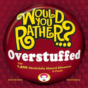 Would You Rather      Overstuffed