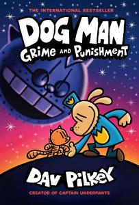 Dog Man  Grime and Punishment  From the Creator of Captain Underpants  Dog Man  9  Book