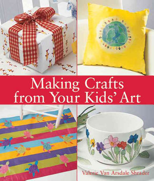 Making Crafts from Your Kids  Art