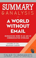 Summary & Analysis of A World Without Email