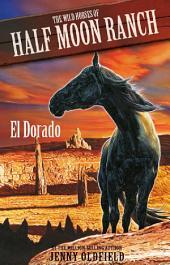 Wild Horses: 1: El Dorado