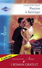 Passion à Santiago - Une troublante amitié (Harlequin Azur)