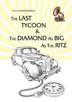 The Last Tycoon   The Diamond As Big As The Ritz PDF