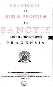 ORATIONES ET MISSAE PROPRIAE DE SANCTIS ARCHI-DIOECESEOS PRAGENSIS