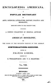 Encyclopædia Americana: A Popular Dictionary of Arts, Sciences, Literature, History, Politics and Biography, Brought Down to the Present Time : Including a Copious Collection of Original Articles in American Biography, Volume 8