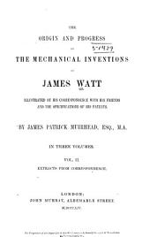 The Origin and Progress of the Mechanical Inventions of James Watt: Volume 2