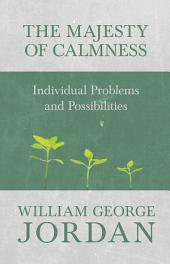 The Majesty of Calmness - Individual Problems and Possibilities