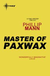 Master of Paxwax: Part One of the Story of the Gardener
