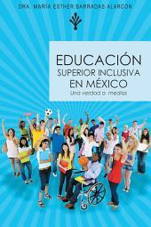 EDUCACIÓN SUPERIOR INCLUSIVA EN MÉXICO: Una verdad a medias