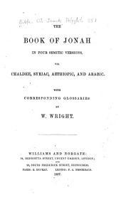 The Book of Jonah in Four Semitic Versions: Viz. Chaldee, Syriac, Aethiopic, and Arabic