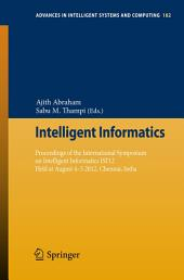 Intelligent Informatics: Proceedings of the International Symposium on Intelligent Informatics ISI'12 Held at August 4-5 2012, Chennai, India