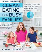 Clean Eating for Busy Families, revised and expanded