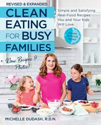 Clean Eating For Busy Families Revised And Expanded Book PDF