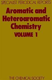 Aromatic and Heteroaromatic Chemistry: Volume 1