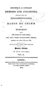 Historical & Literary Memoirs and Anecdotes, Selected from the Correspondence of Baron de Grimm and Diderot with the Duke of Saxe-Gotha, and Many Other Distinguished Persons, Between the Years of 1753 and 1790: Volume 2
