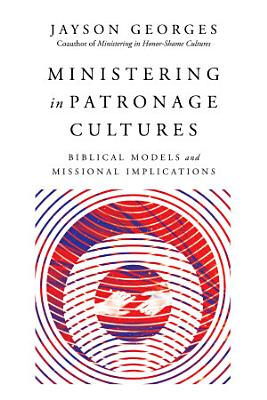 Ministering in Patronage Cultures